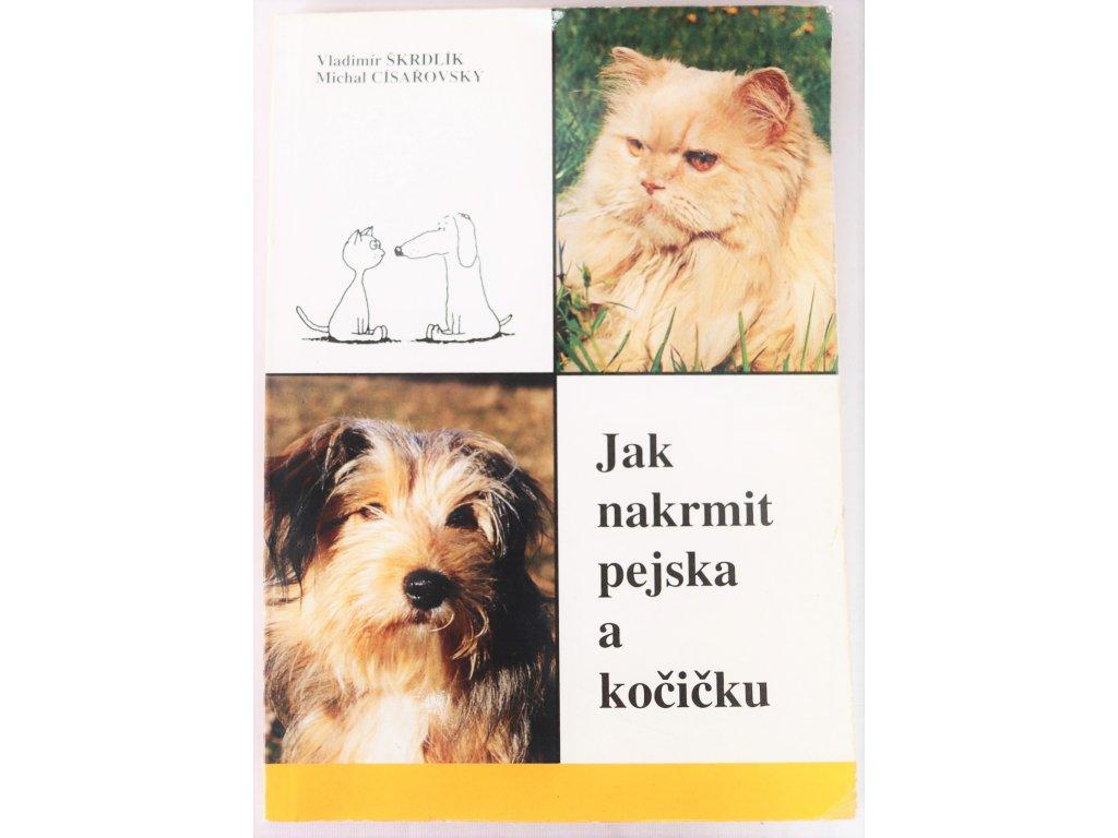 Kniha Jak nakrmit pejska a kočičku - Bazar