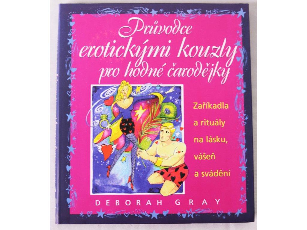 Kniha Průvodce erotickými kouzly pro hodné čarodějky - Bazar