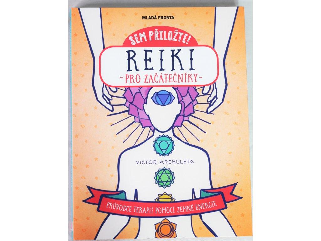 Kniha Reiki pro začátečníky: Průvodce terapií pomocí jemné energie - Bazar