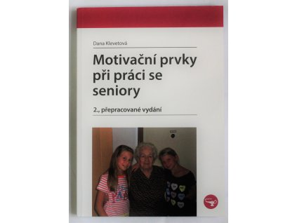 Kniha Motivační prvky při práci se seniory - Bazar