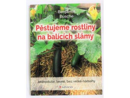 Kniha Pěstujeme rostliny na balících slámy - Bazar
