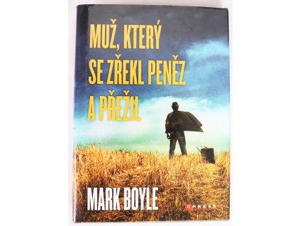 Kniha Muž, který se zřekl peněz a přežil - Bazar
