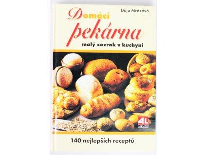 Kniha Domácí pekárna: Malý zázrak v kuchyni - Bazar