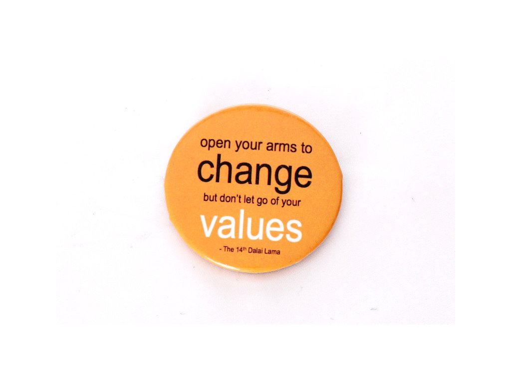 """Button """"open your arms to change..."""""""