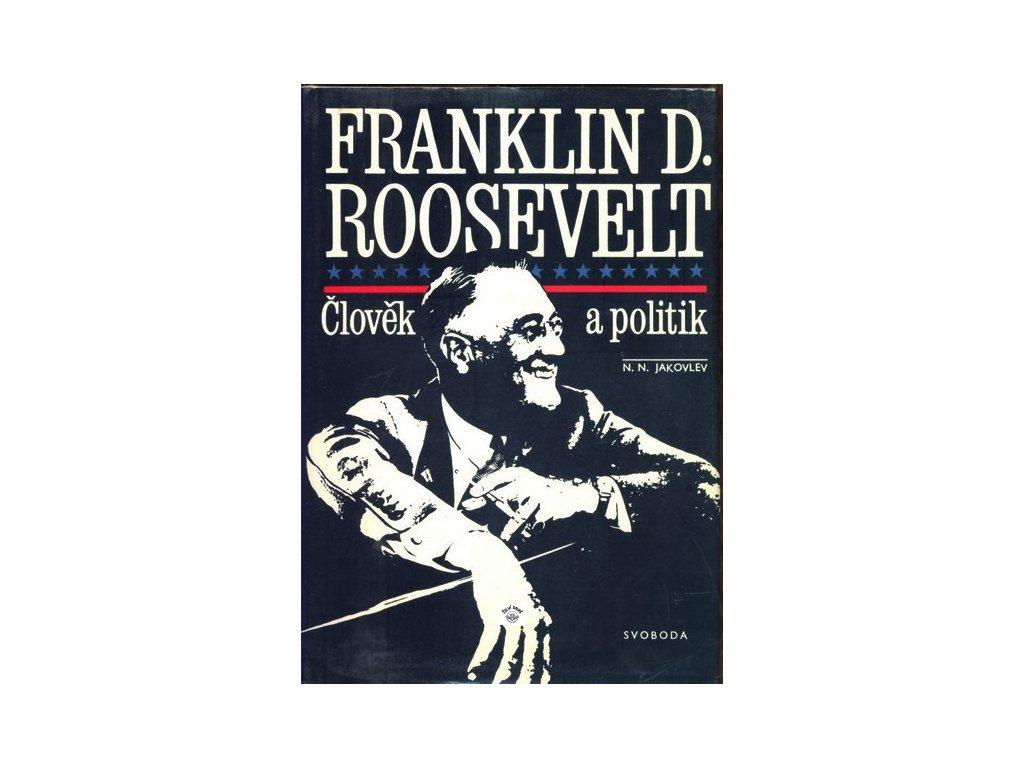 FRANKLIN D. ROOSEVELT - ČLOVĚK A POLITIK