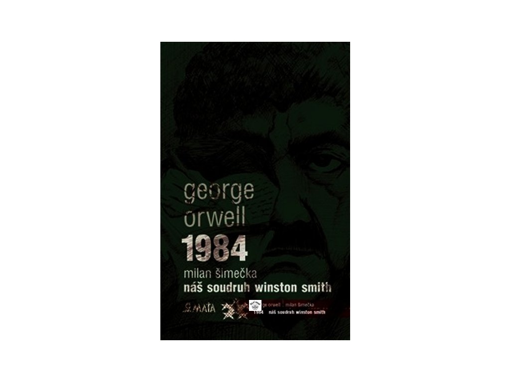 1984 / NÁŠ SOUDRUH WINSTON SMITH