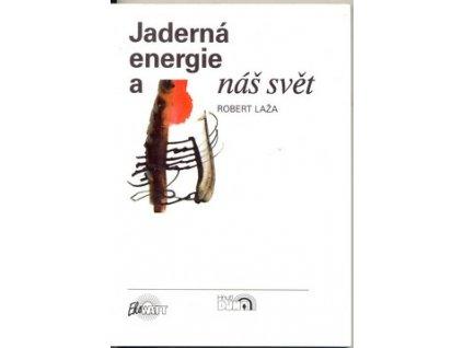JADERNÁ ENERGIE A NÁŠ SVĚT