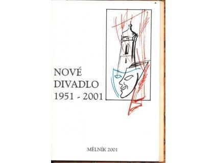 NOVÉ DIVADLO 1951-2001