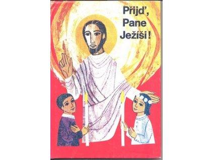 PŘIJĎ, PANE JEŽÍŠI!