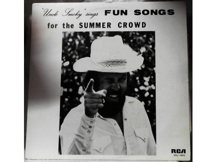 UNCLE SMOKY SINGS FUN SONGS FOR THE SUMMER CROWD