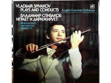 VLADIMIR SPIVAKOV PLAYS AND CONDUCTS ENGLISH CHAMBER ORCHESTRA
