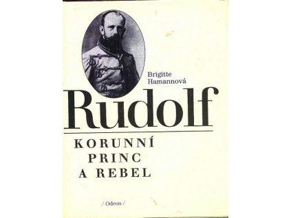 RUDOLF, KORUNNÍ PRINC A REBEL