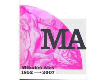 MIKOLÁŠ ALEŠ 1852-2007