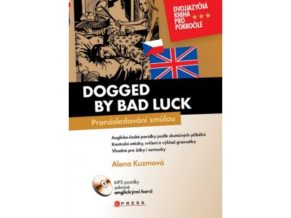 PRONÁSLEDOVANÍ SMŮLOU / DOGGED BY BAD LUCK