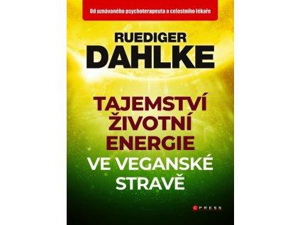 TAJEMSTVÍ ŽIVOTNÍ ENERGIE VE VEGANSKÉ STRAVĚ