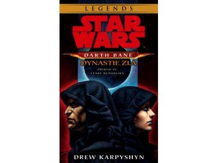 STAR WARS - DARTH BANE 3. DYNASTIE ZLA