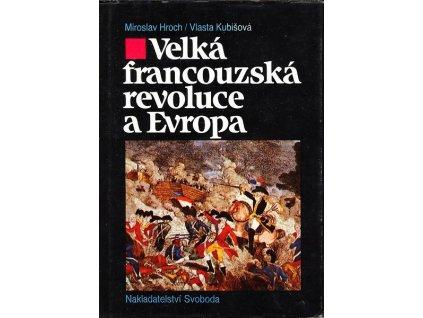 VELKÁ FRANCOUZSKÁ REVOLUCE A EVROPA