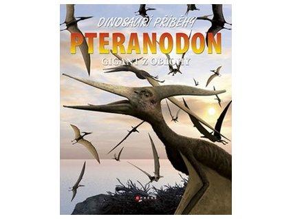 PTERANODON (DINOSAUŘÍ PŘÍBĚHY)