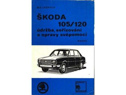 ŠKODA 105/120 - ÚDRŽBA, SEŘIZOVÁNÍ A OPRAVY SVÉPOMOCÍ