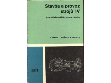 STAVBA A PROVOZ STROJŮ IV.