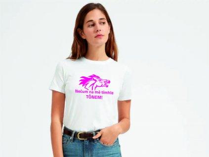 dámské tričko  NEČUM NA MĚ