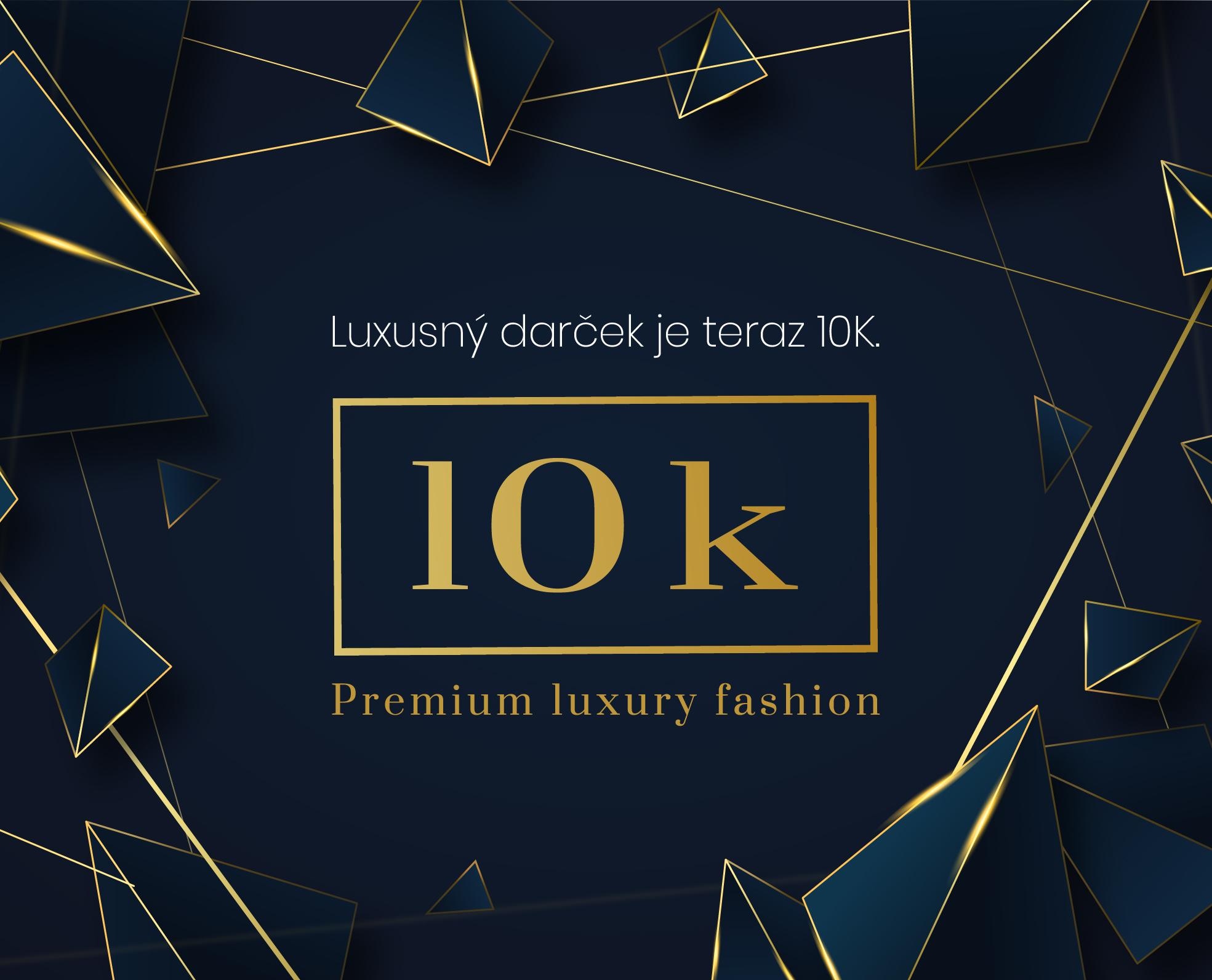 Luxusný darček je 10k
