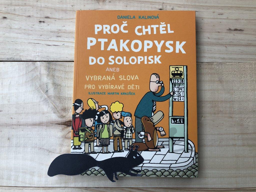 Proč chtěl ptakopysk do Solopisk