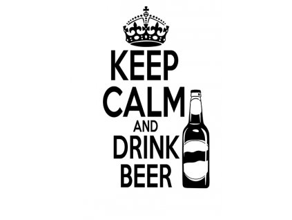 Keep calm and DRINK BEER s