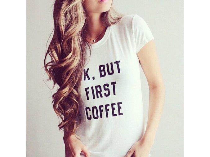 Dámské tričko s nápisem Coffee