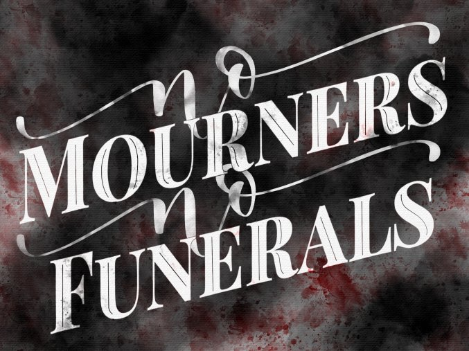 Art print: No mourners no funerals