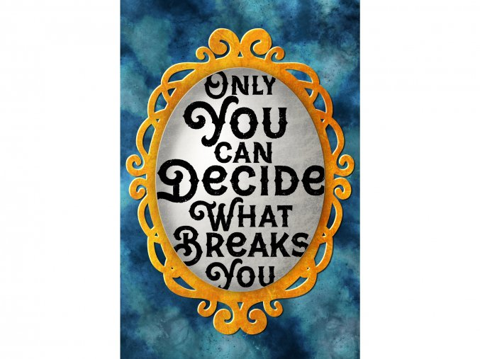 Art print: Only you can decide