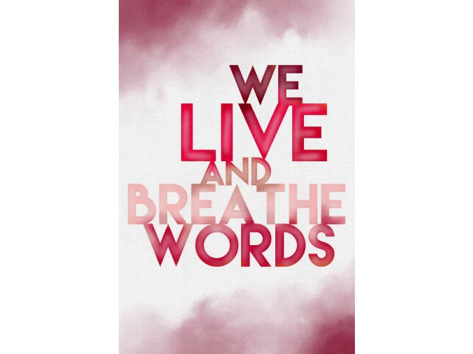 Art print: We live and breathe words