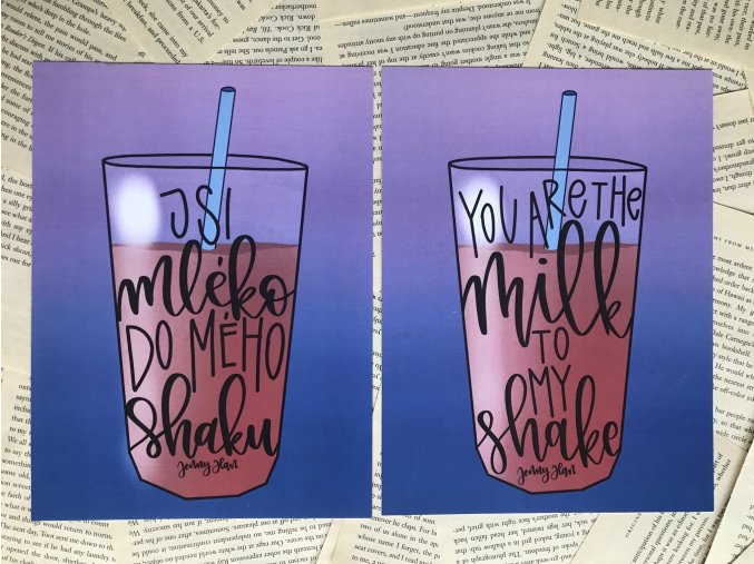 Art print: Jsi mléko do mého shaku/You're the milk