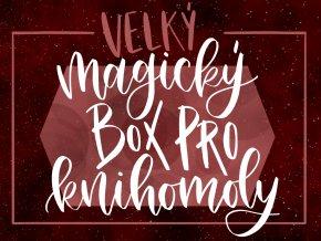 VELKÝ MAGICKÝ BOX PRO KNIHOMOLY: Knihomolství je moje superschopnost