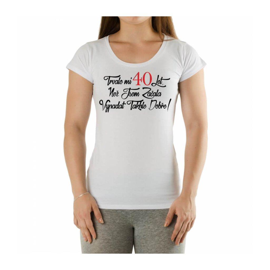 Dámske tričko - Trvalo mi 40 rokov vel. L