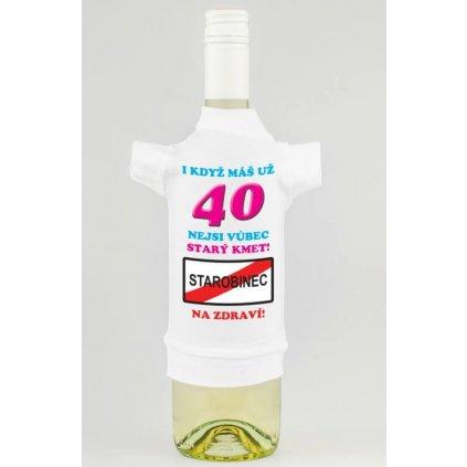 Tričko na fľašu - Štyridsať