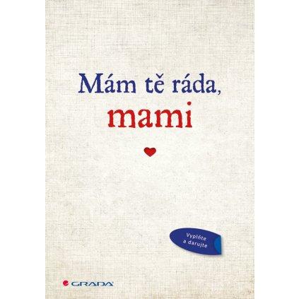 Mám ťa rada mami