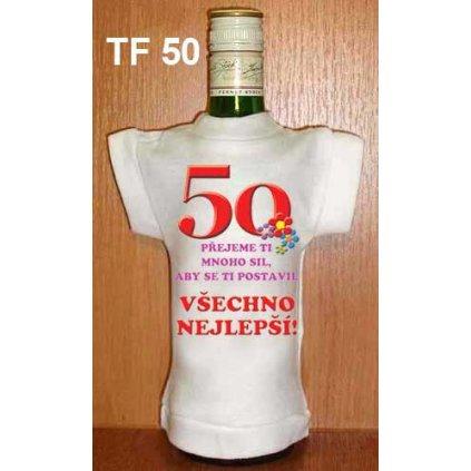 Tričko na fľašu – 50 Prajeme ti veľa síl