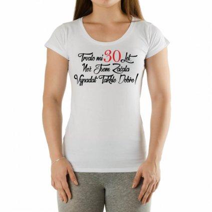 Dámske tričko - Trvalo mi 30 rokov vel. M