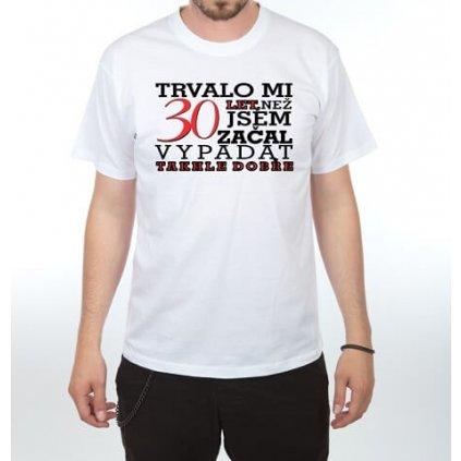 Pánske tričko – Trvalo mi 30 rokov, veľ. L