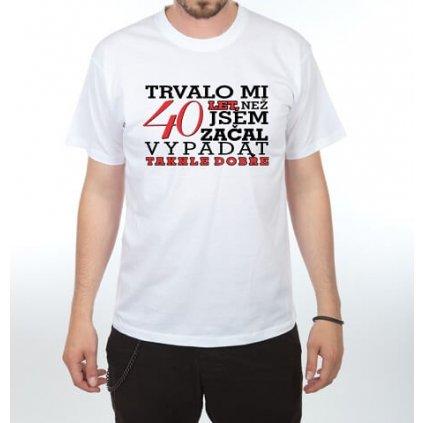 Pánske tričko – Trvalo mi 40 rokov – veľ. XXL