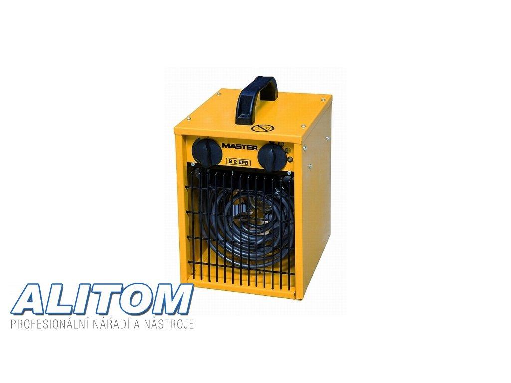 Elektrické topidlo MASTER s ventilátorem B 2 EPB
