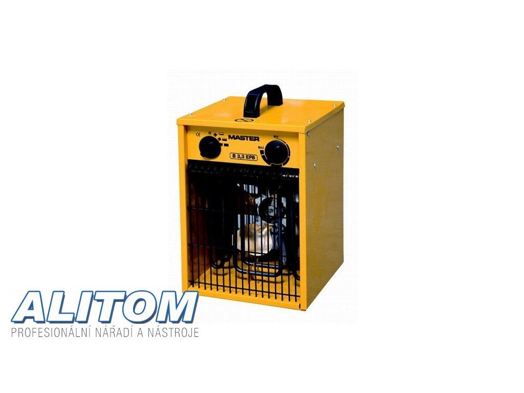 Elektrické topidlo MASTER s ventilátorem B 3,3 EPB