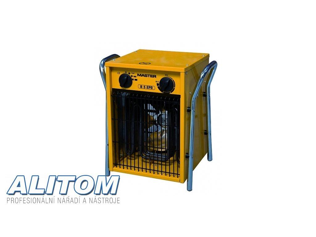 Elektrické topidlo MASTER s ventilátorem B 5 EPB