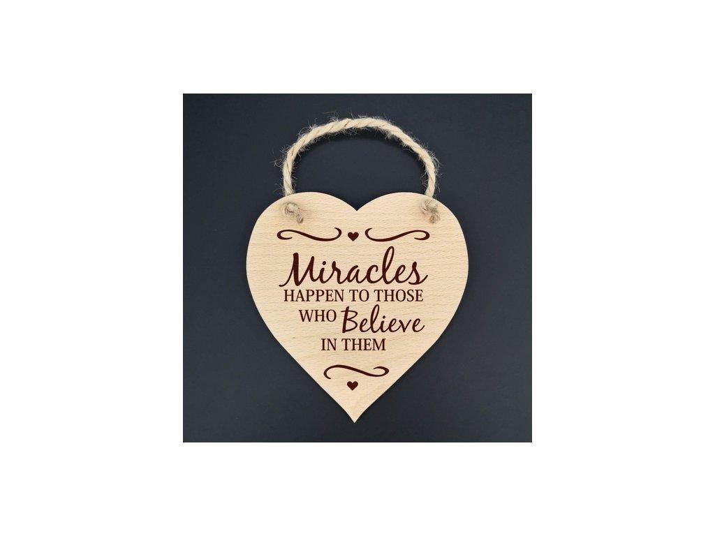 Dřevěné srdce Miracles happen to those .., masivní dřevo, 16x15 cm