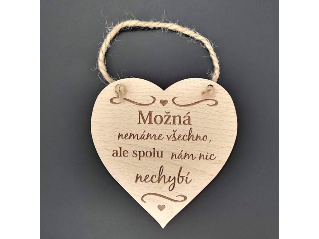 Dřevěné srdce s nápisem Možná nemáme všechno..., masivní dřevo, 16 x 15 cm