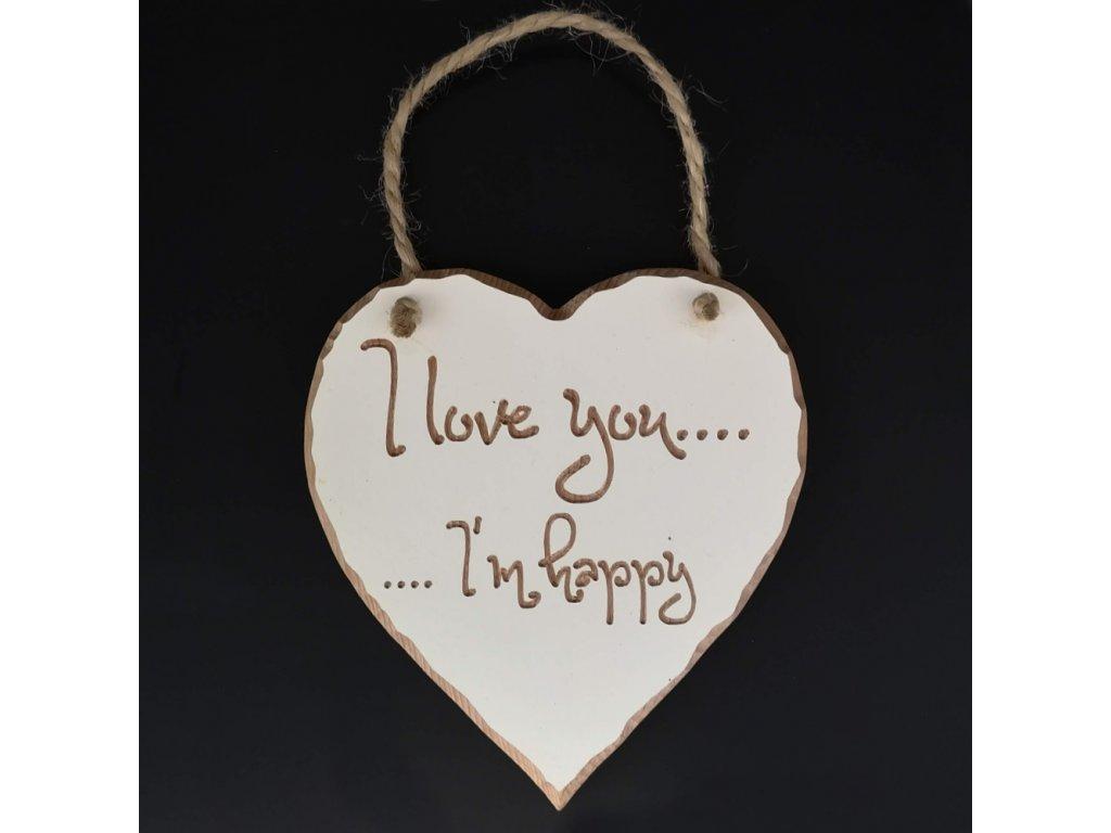 Dřevěné srdce s rytým textem - I love you..I´m happy