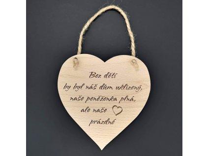 Dřevěné srdce s nápisem Bez dětí by byl náš..., masivní dřevo, 16x15 cm