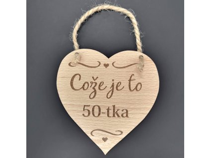 Dřevěné srdce s nápisem Cože je to 50-tka, masivní dřevo, 16x15 cm