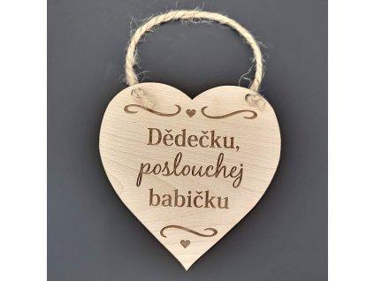 Dřevěné srdce s nápisem Dědečku, poslouchej babičku, masivní dřevo, 16 x 15 cm